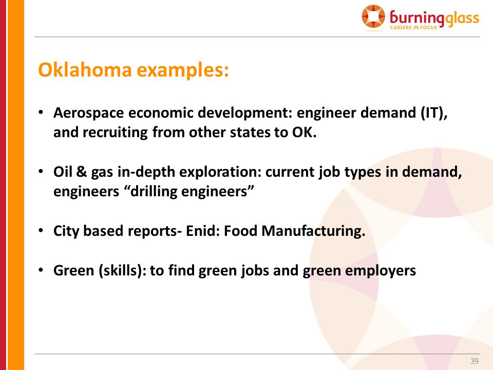 Oklahoma examples: Aerospace economic development: engineer demand (IT), and recruiting from other states to OK.