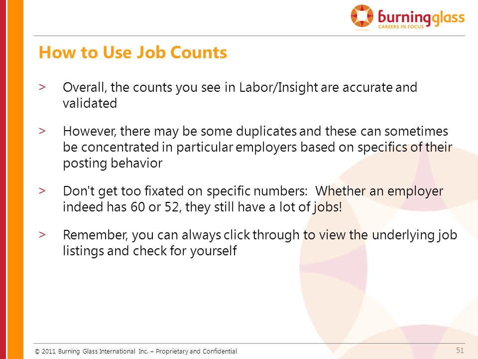 How to Use Job Counts Overall, the counts you see in Labor/Insight are accurate and validated.