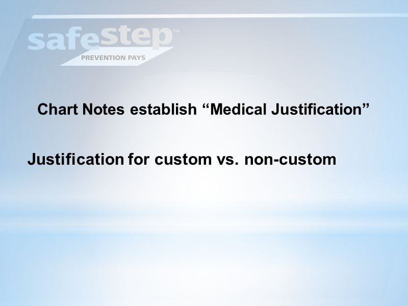 Chart Notes establish Medical Justification