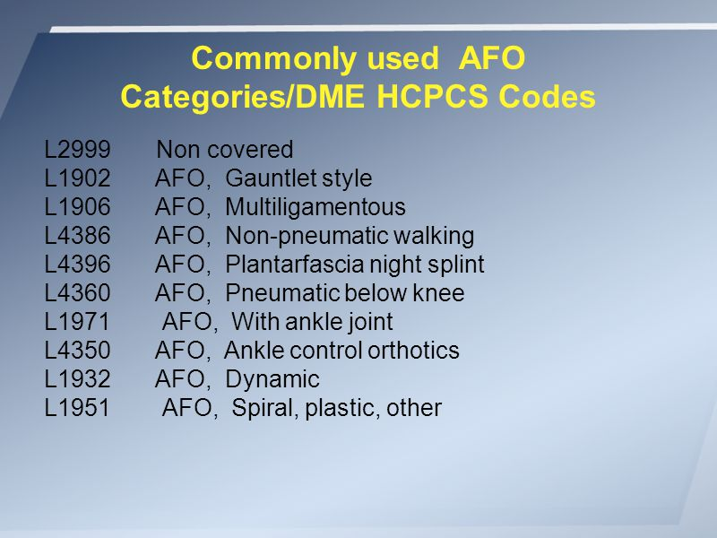 Commonly used AFO Categories/DME HCPCS Codes