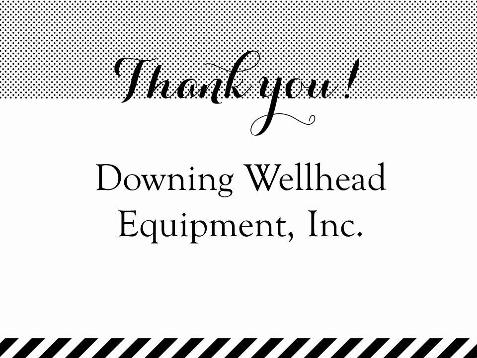 Downing Wellhead Equipment, Inc.