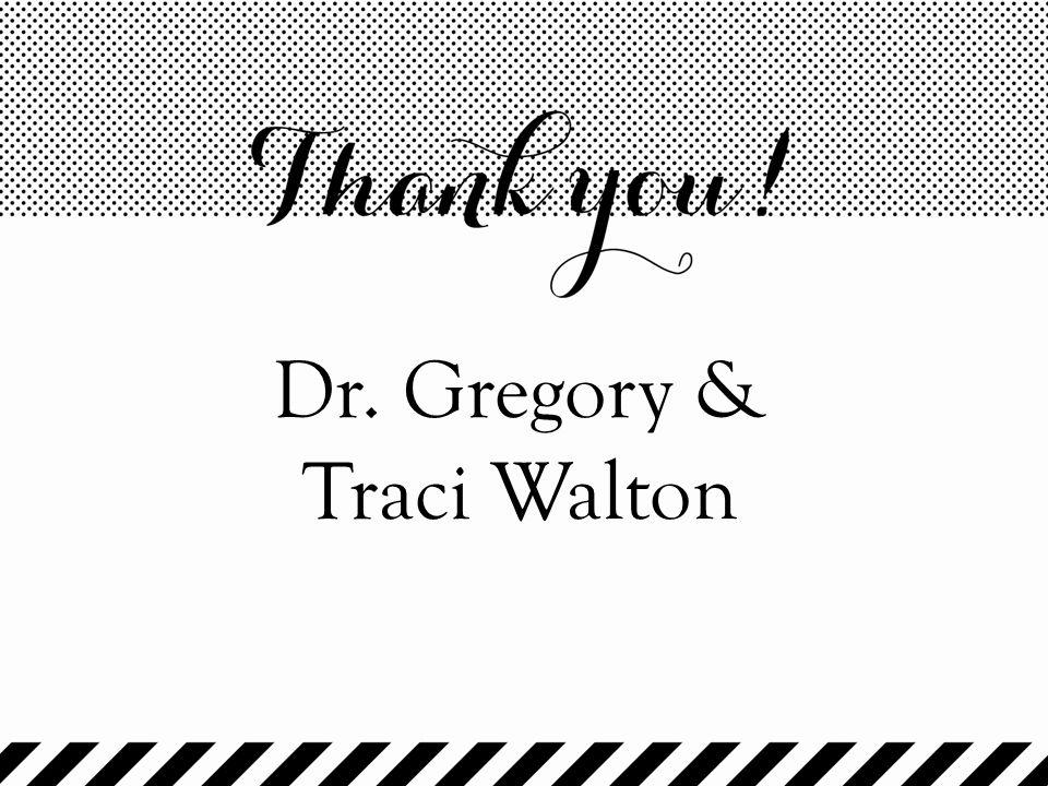 Dr. Gregory & Traci Walton