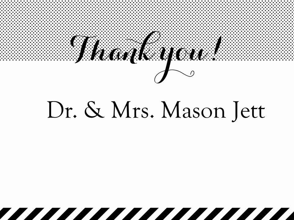Dr. & Mrs. Mason Jett