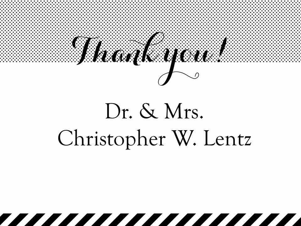 Dr. & Mrs. Christopher W. Lentz