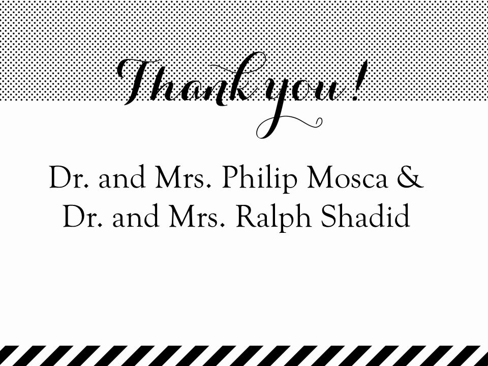 Dr. and Mrs. Philip Mosca & Dr. and Mrs. Ralph Shadid
