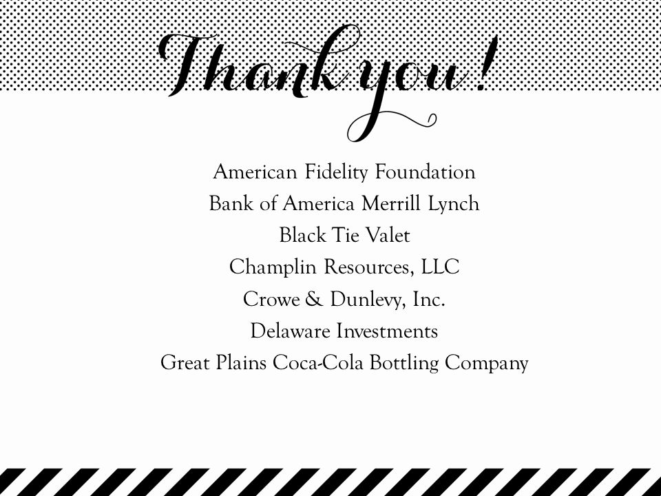 American Fidelity Foundation Bank of America Merrill Lynch Black Tie Valet Champlin Resources, LLC Crowe & Dunlevy, Inc.