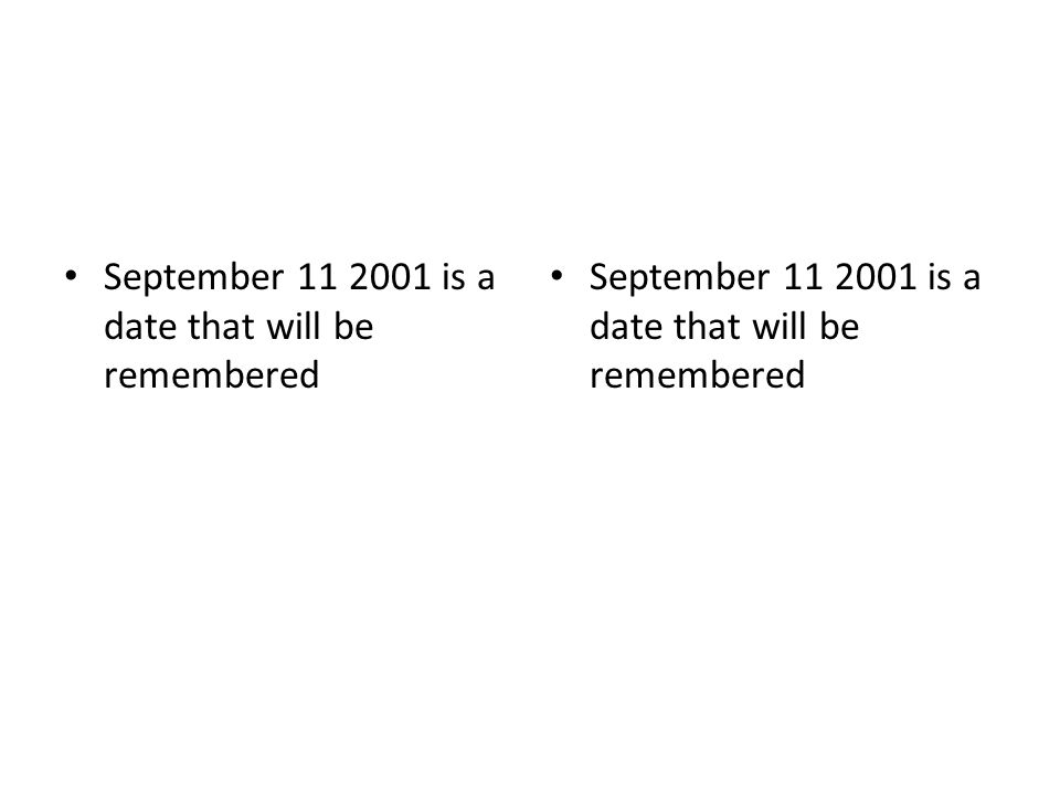 September 11 2001 is a date that will be remembered