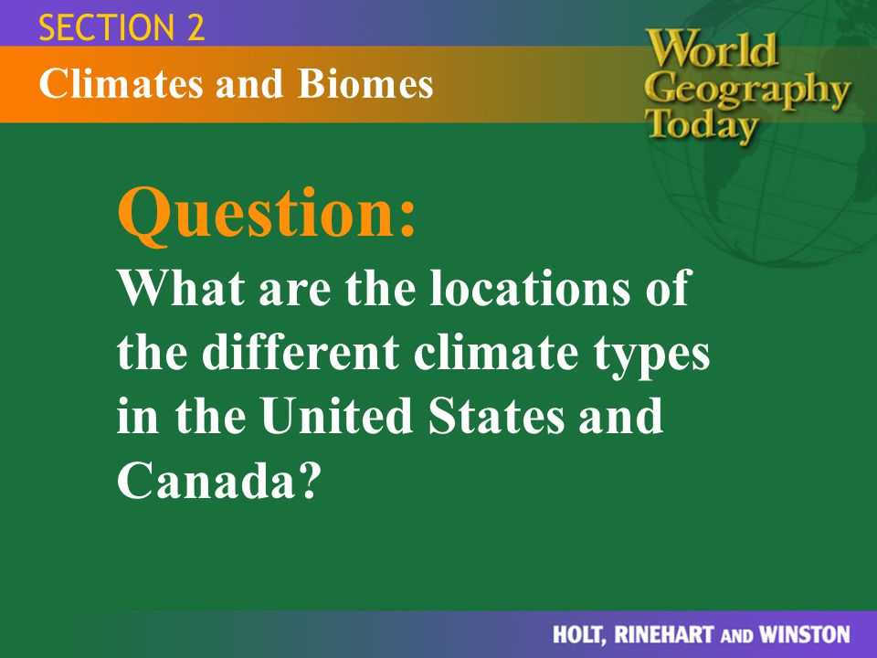 SECTION 2 Climates and Biomes.