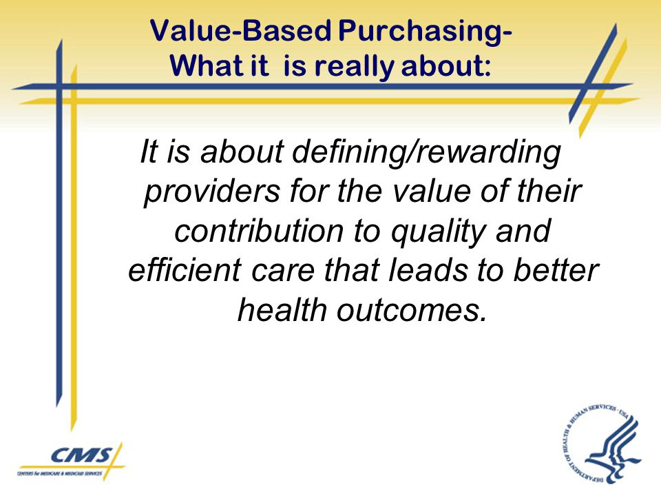 Value-Based Purchasing- What it is really about: