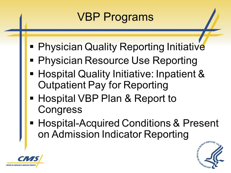 VBP Programs Physician Quality Reporting Initiative