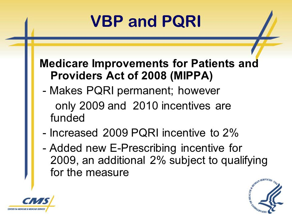 VBP and PQRI Medicare Improvements for Patients and Providers Act of 2008 (MIPPA) - Makes PQRI permanent; however.