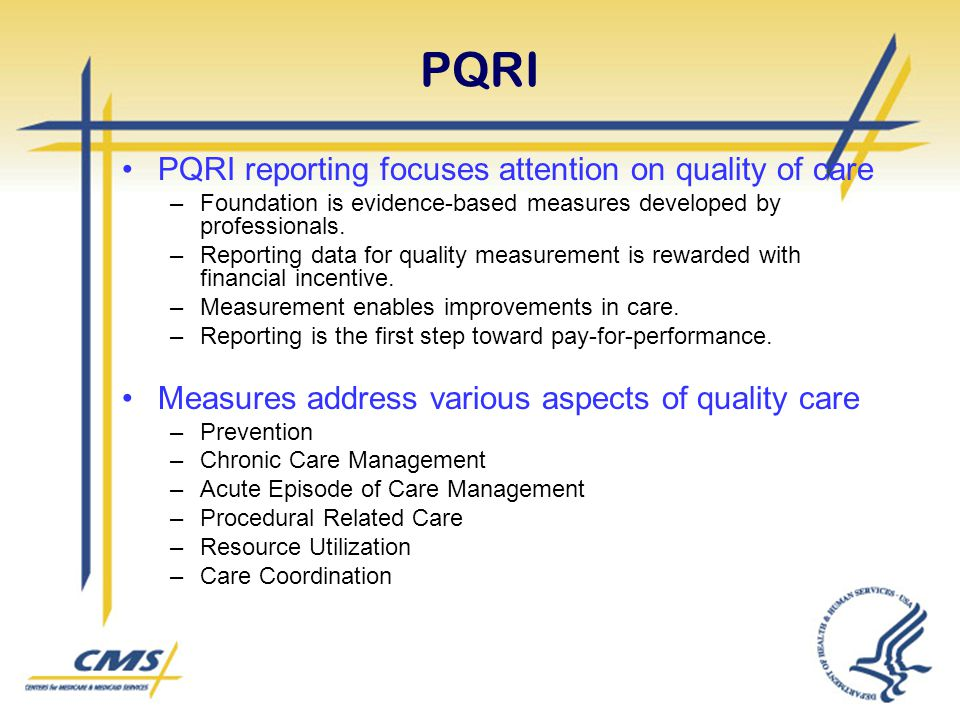 PQRI PQRI reporting focuses attention on quality of care