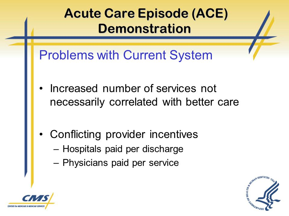 Acute Care Episode (ACE) Demonstration