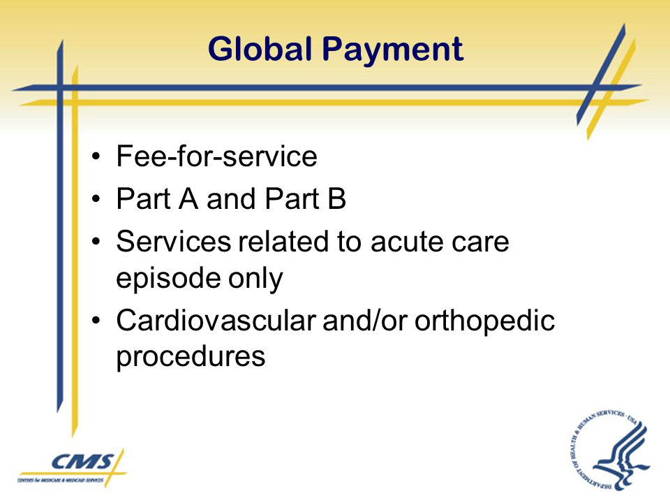 Global Payment Fee-for-service Part A and Part B