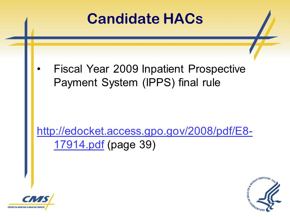 Candidate HACs Fiscal Year 2009 Inpatient Prospective Payment System (IPPS) final rule.
