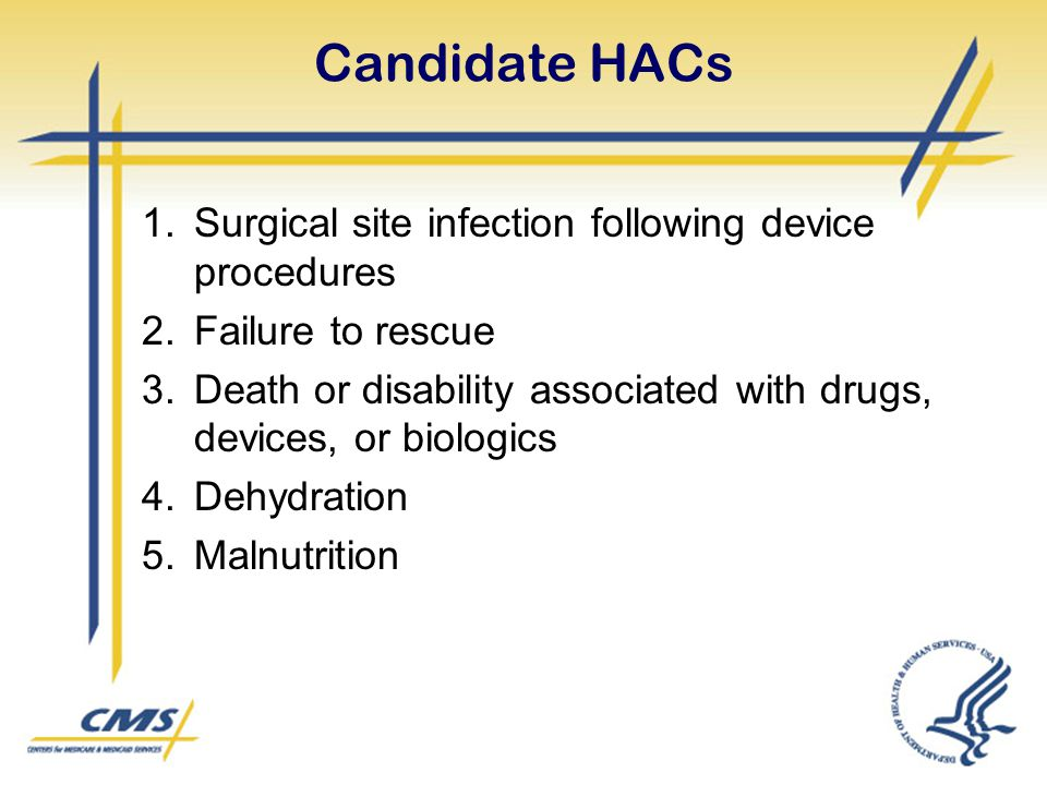 Candidate HACs Surgical site infection following device procedures