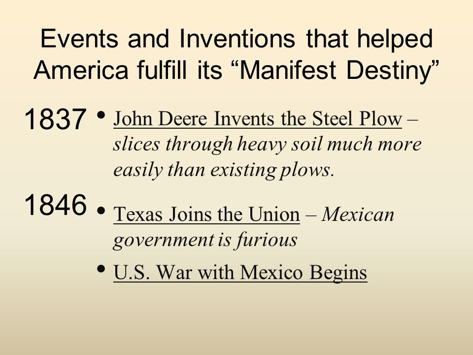 Events and Inventions that helped America fulfill its Manifest Destiny