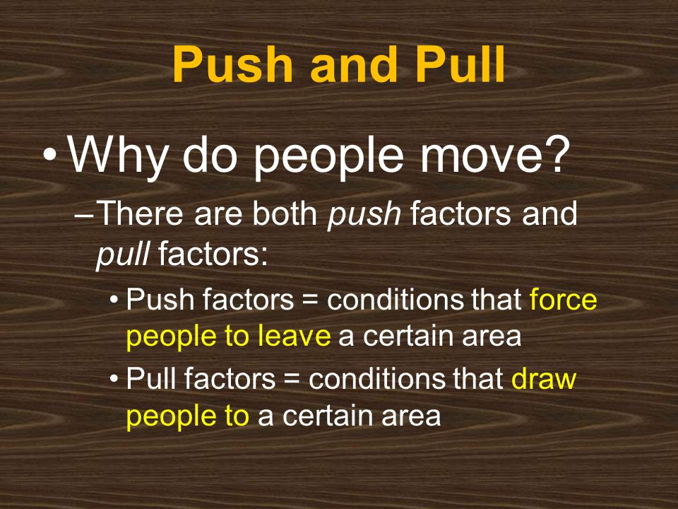 Push and Pull Why do people move