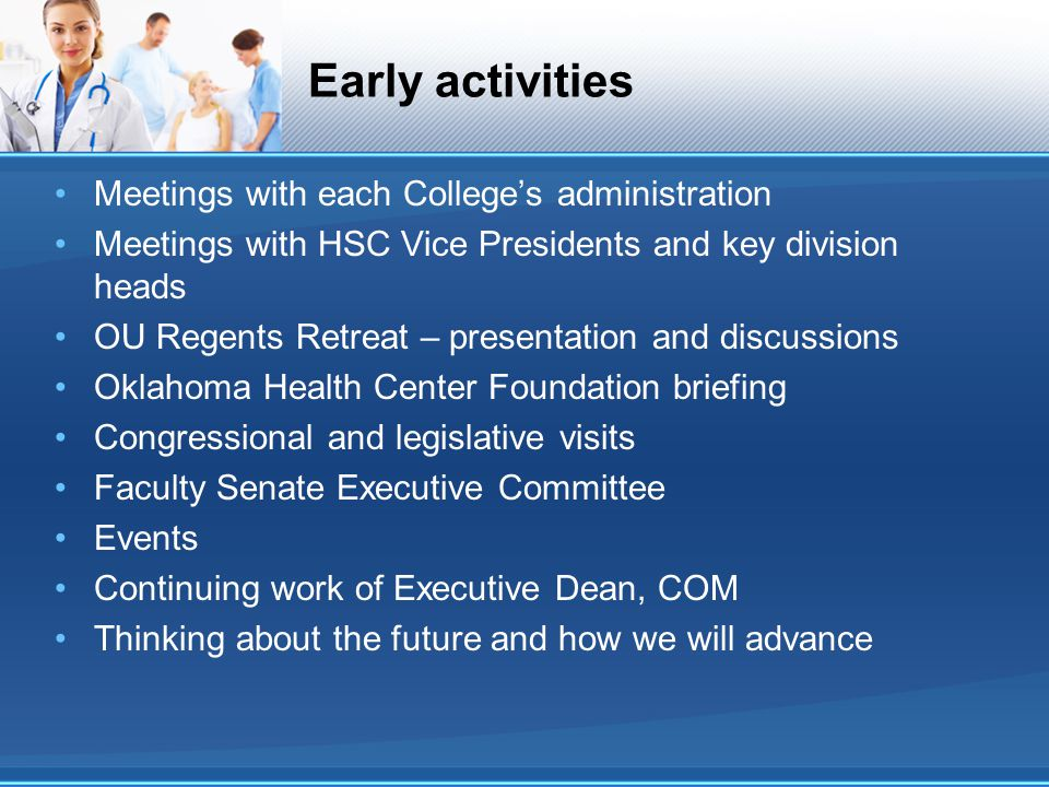 Early activities Meetings with each College's administration