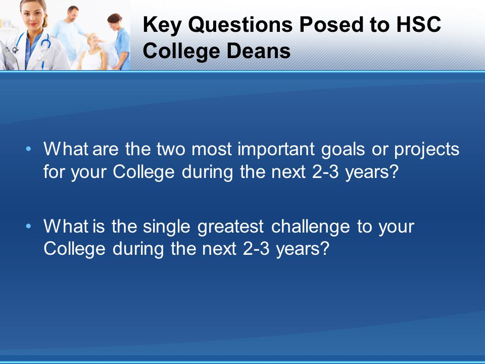 Key Questions Posed to HSC College Deans
