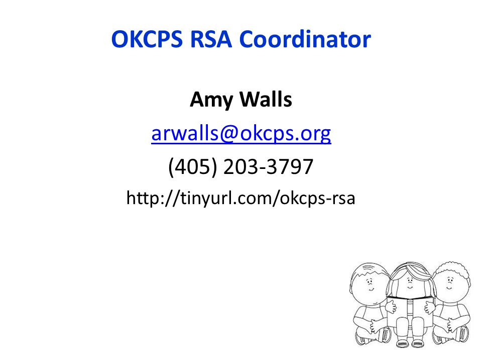 OKCPS RSA Coordinator Amy Walls arwalls@okcps.org (405) 203-3797