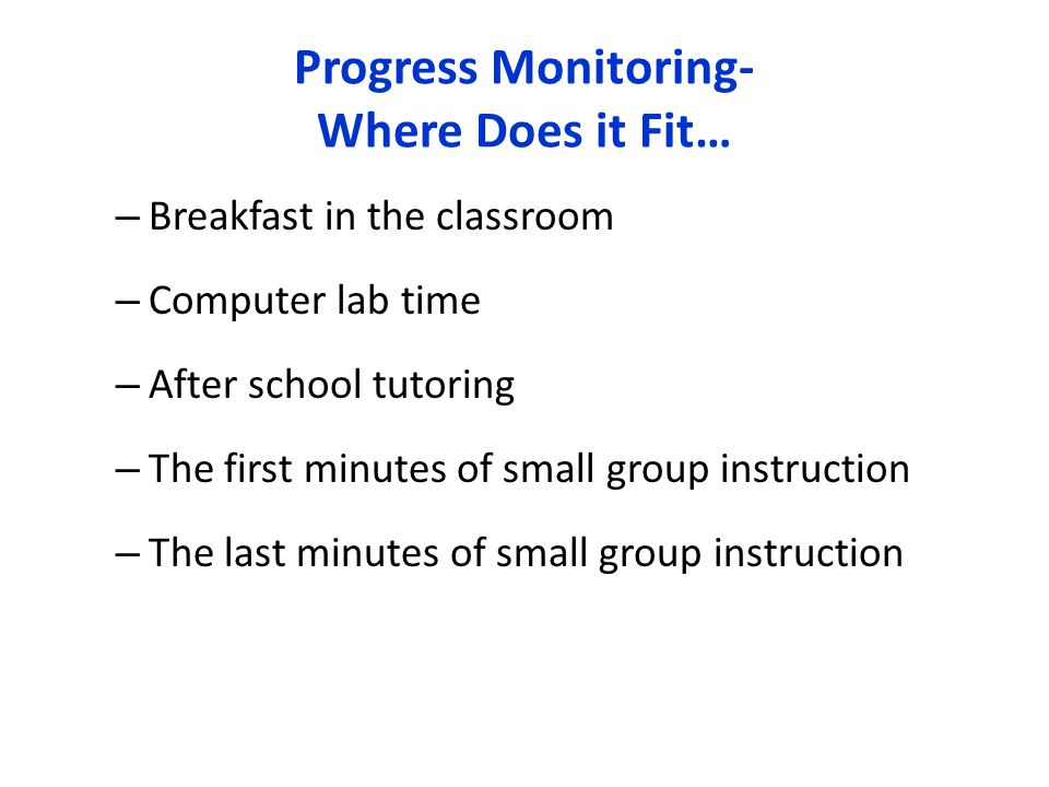 Progress Monitoring- Where Does it Fit…