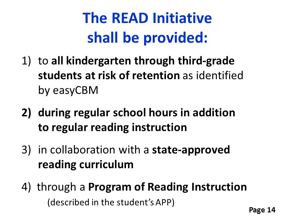 The READ Initiative shall be provided: