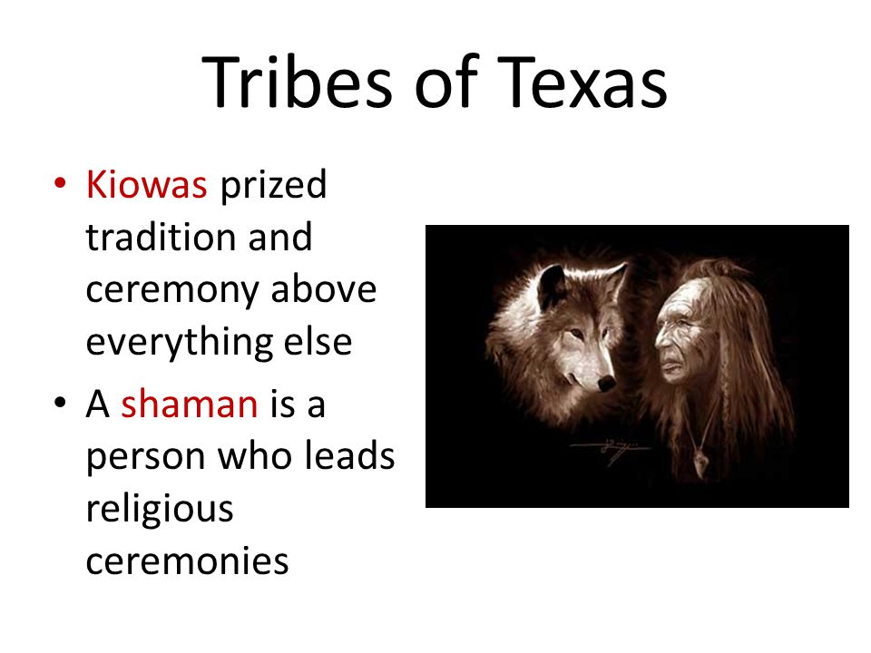 Tribes of Texas Kiowas prized tradition and ceremony above everything else.