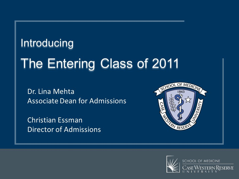 Introducing The Entering Class of 2011 Dr. Lina Mehta
