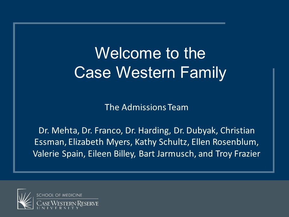 Welcome to the Case Western Family The Admissions Team