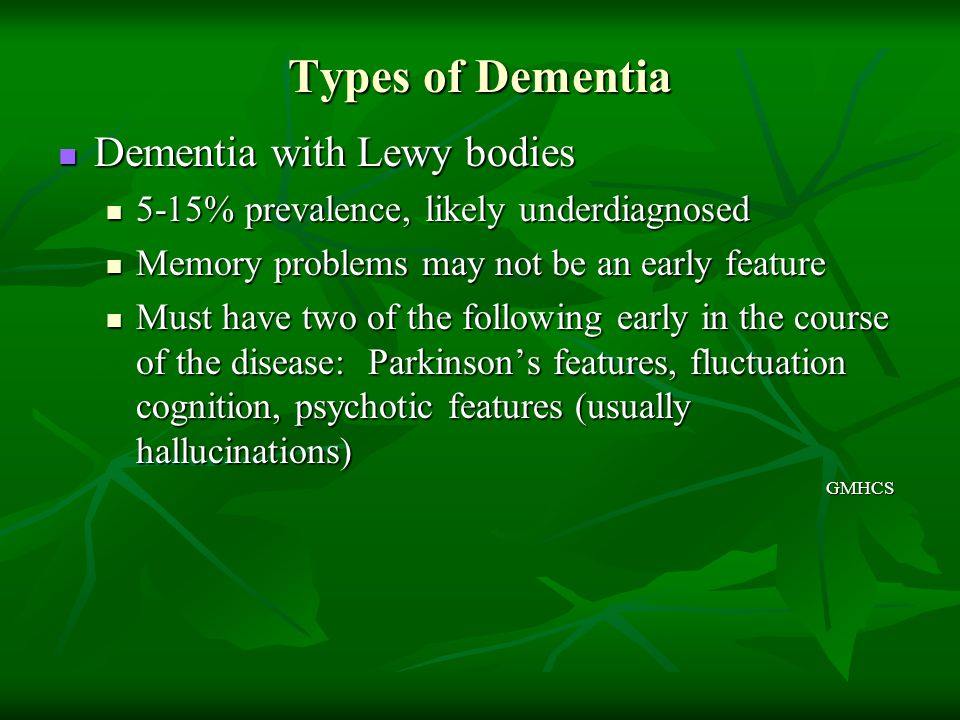 Types of Dementia Dementia with Lewy bodies