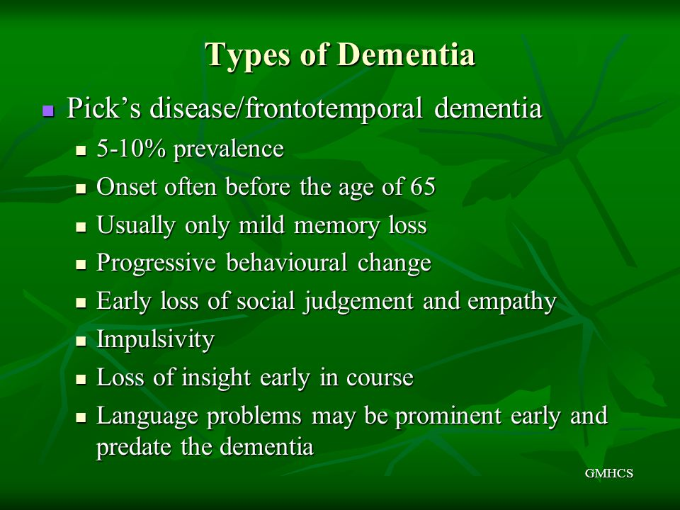 Types of Dementia Pick's disease/frontotemporal dementia