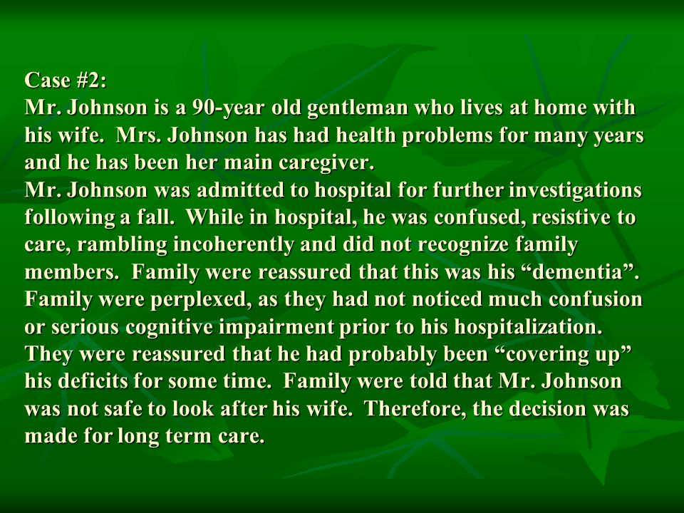 Case #2: Mr. Johnson is a 90-year old gentleman who lives at home with his wife.