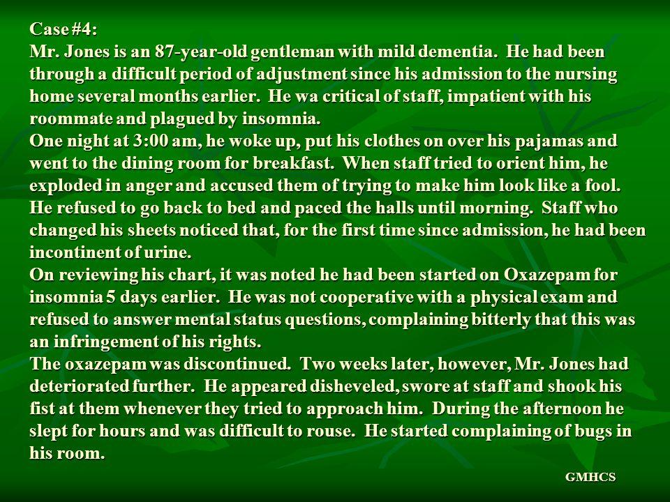 Case #4: Mr. Jones is an 87-year-old gentleman with mild dementia