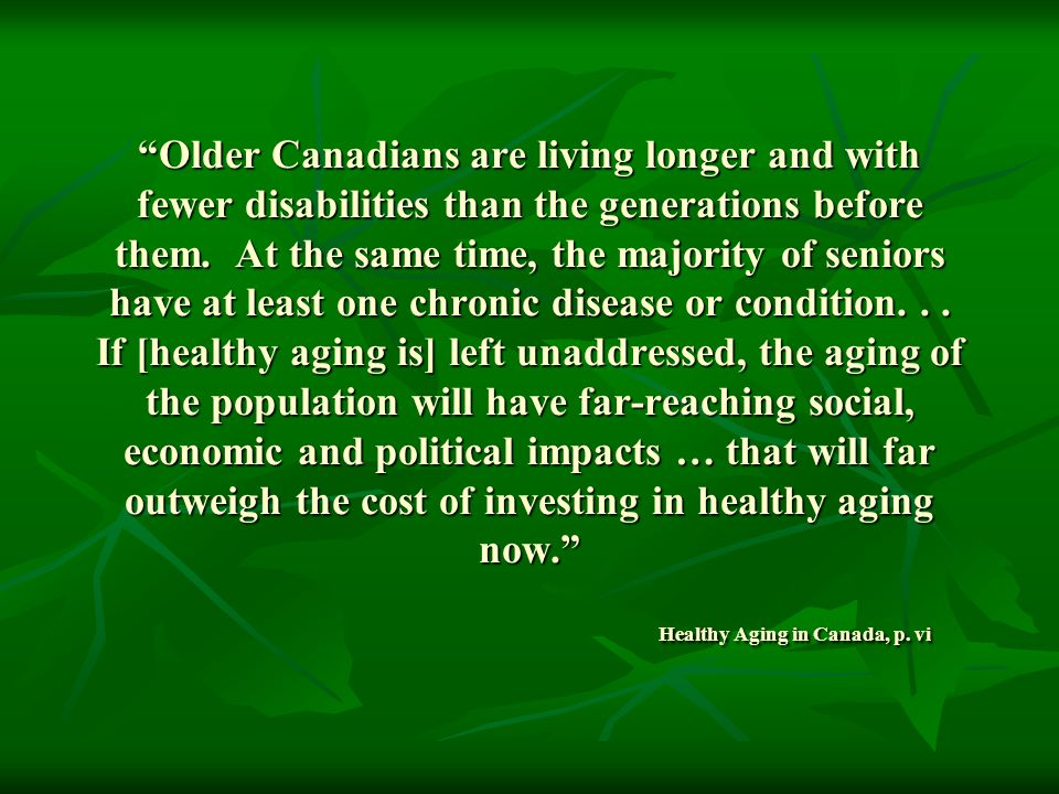 Older Canadians are living longer and with fewer disabilities than the generations before them.