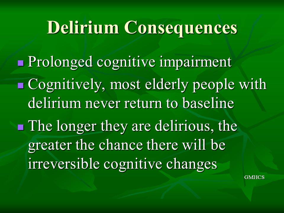 Delirium Consequences