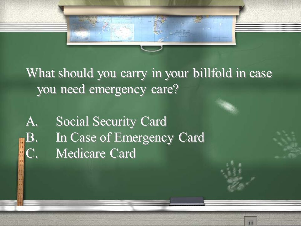 What should you carry in your billfold in case you need emergency care