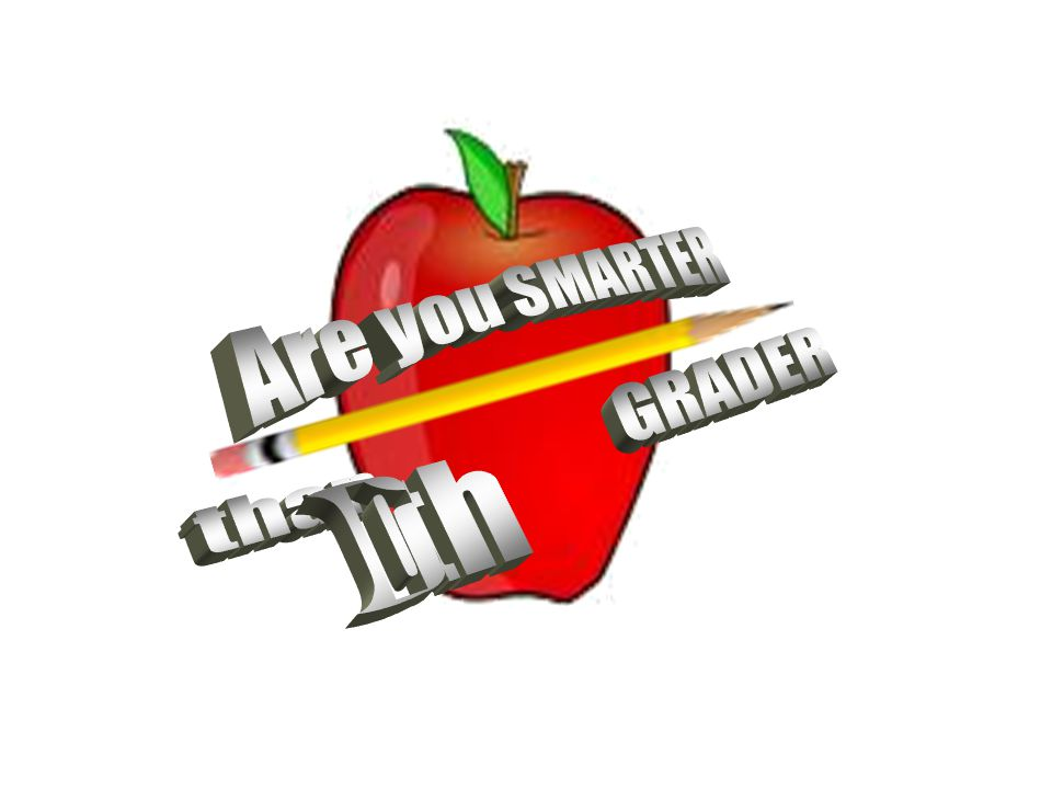 Are you SMARTER than GRADER 10th