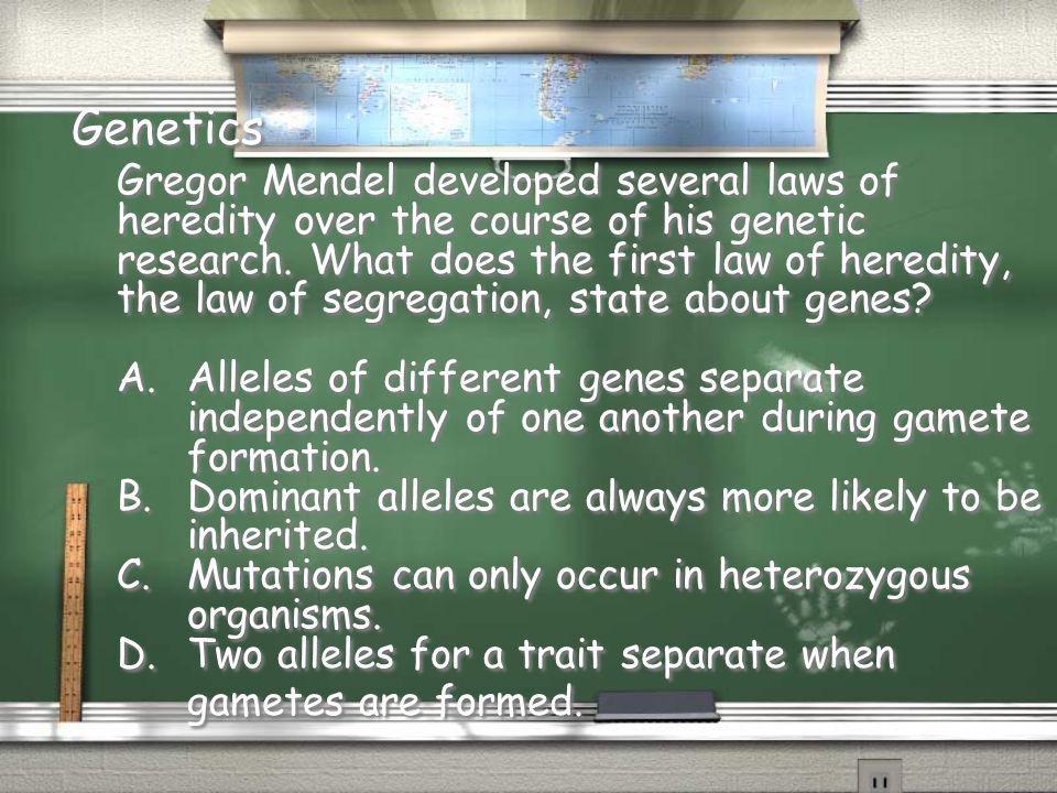 Genetics Gregor Mendel developed several laws of
