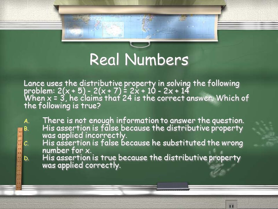 Real Numbers Lance uses the distributive property in solving the following. problem: 2(x + 5) - 2(x + 7) = 2x + 10 - 2x + 14.