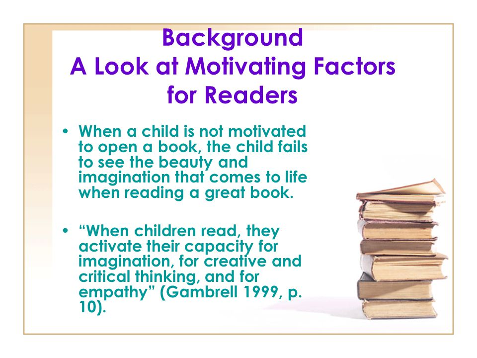 Background A Look at Motivating Factors for Readers