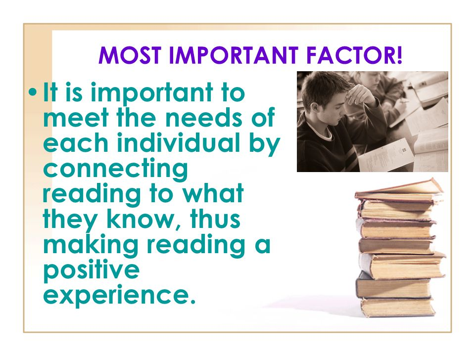 MOST IMPORTANT FACTOR!