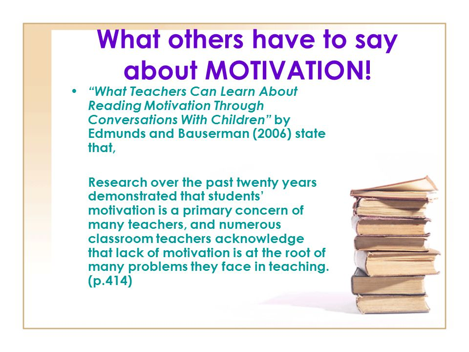 What others have to say about MOTIVATION!