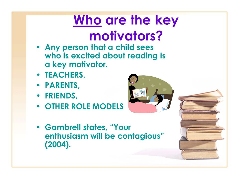 Who are the key motivators
