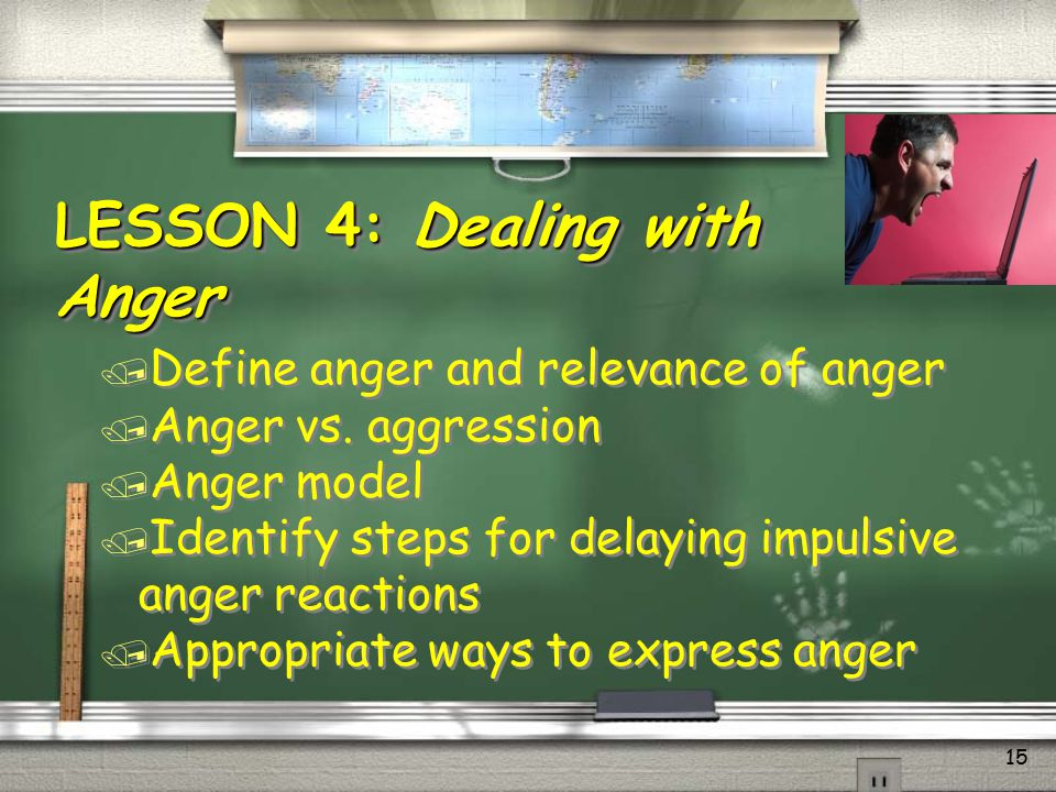 LESSON 4: Dealing with Anger