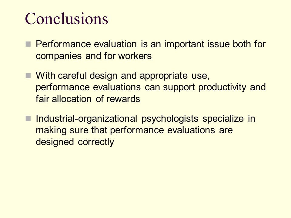 Conclusions Performance evaluation is an important issue both for companies and for workers.