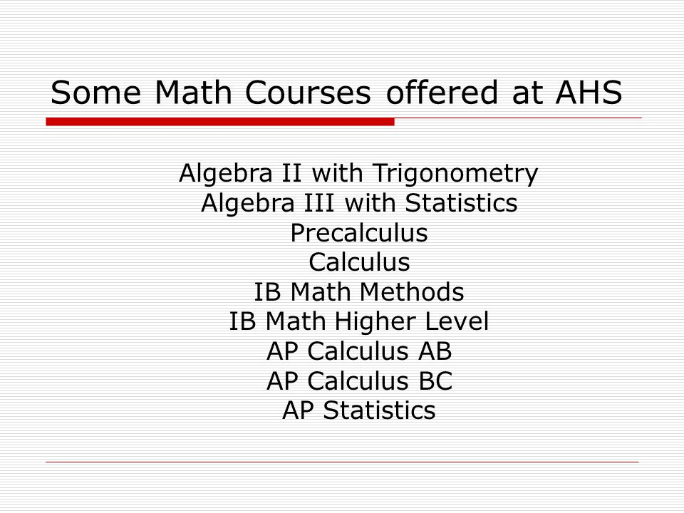 Some Math Courses offered at AHS