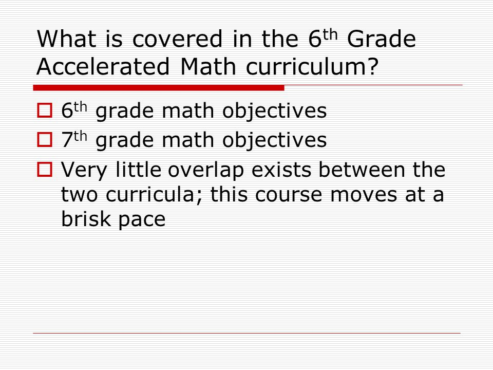 What is covered in the 6th Grade Accelerated Math curriculum