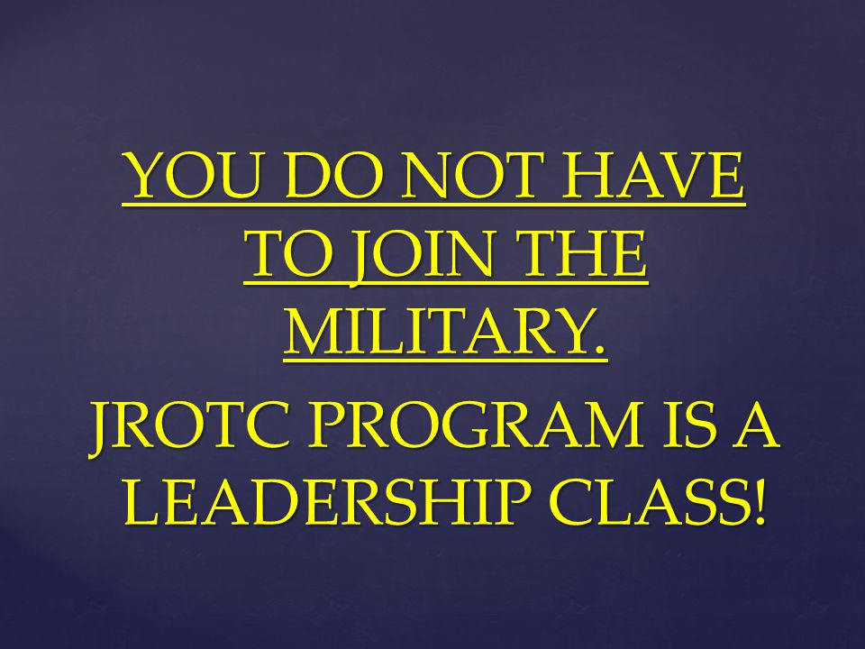 YOU DO NOT HAVE TO JOIN THE MILITARY