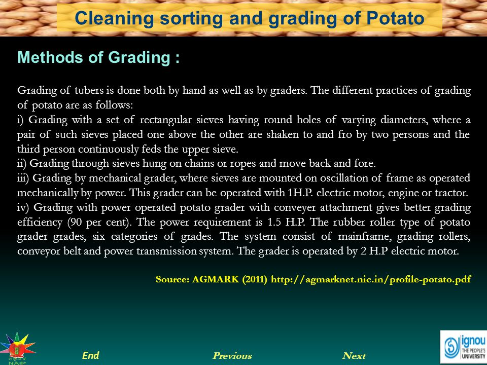 Methods of Grading : Grading of tubers is done both by hand as well as by graders. The different practices of grading of potato are as follows: